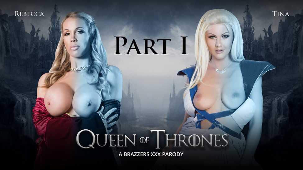 Queen Of Thrones: Part 1 (A XXX Parody)